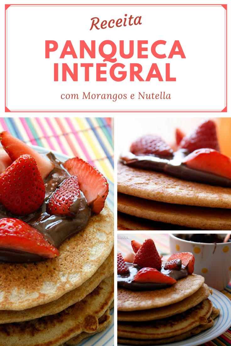 Receita de Panqueca Integral com morangos e Nutella