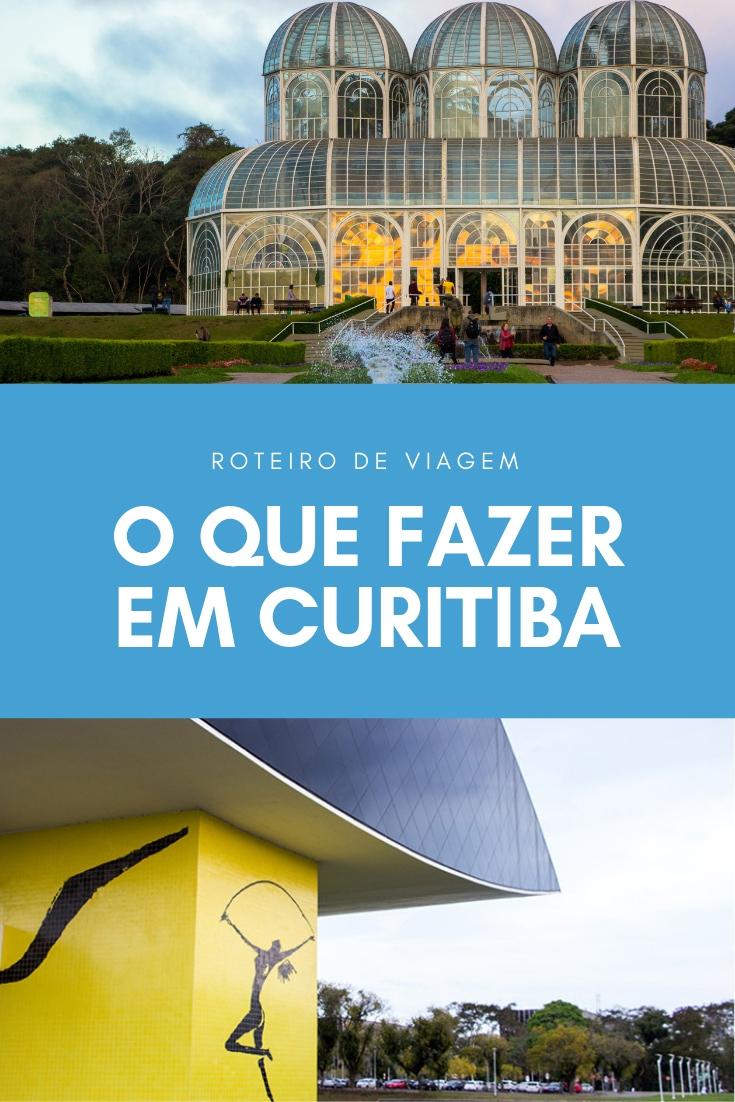 O que fazer em Curitiba – Roteiro de Viagem