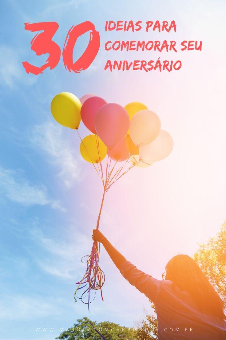 Seleção com as melhores 30 ideias para comemorar aniversario. São sugestões para vocês aproveitarem e viverem o momento. Tenha um ótimo aniversário :)