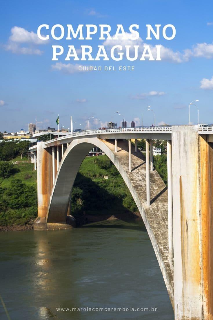 Compras no Paraguai - Saiba tudo sobre a cota de compras, os cuidados que deve ter, onde comprar, a documentação para entrar no Paraguai e como chegar.
