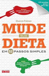 Livros de receitas vegetarianas que você deveria ter em casa - Mude Sua Dieta Em 52 Passos Simples