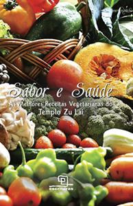 Livros de receitas vegetarianas que você deveria ter em casa - AS MELHORES RECEITAS VEGETARIANAS DO TEMPLO ZU LAI