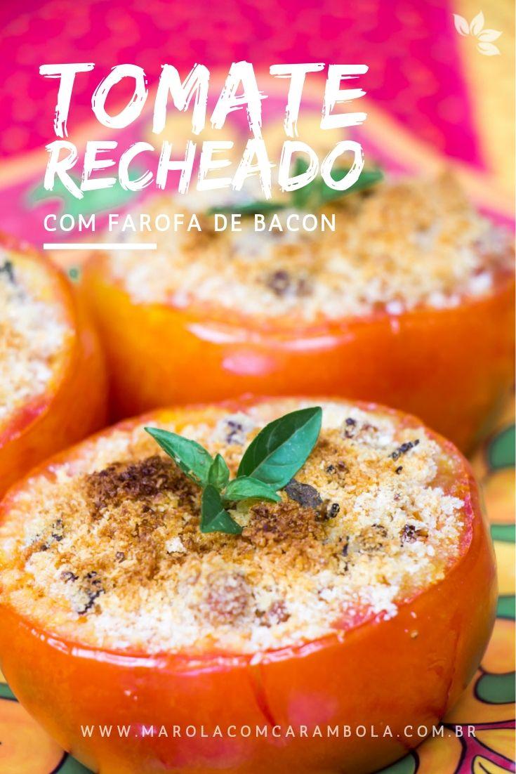 Receita de Tomate Recheado com Farofa de Bacon