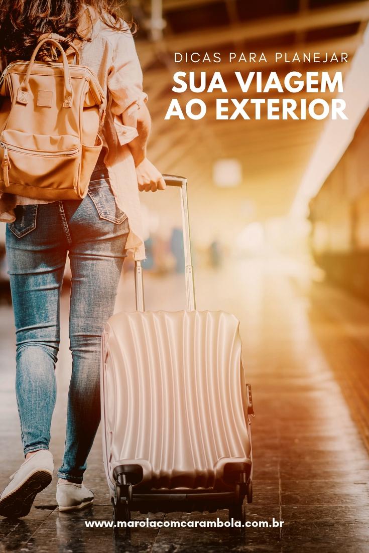 Viagem para o exterior - Conheça algumas dicas infalíveis!