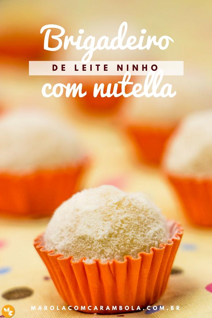 Brigadeiro de Leite Ninho Recheado com Nutella