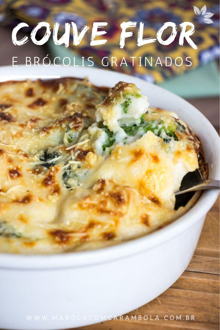 Receita de Brócolis com Couve Flor Gratinada com molho branco no forno.