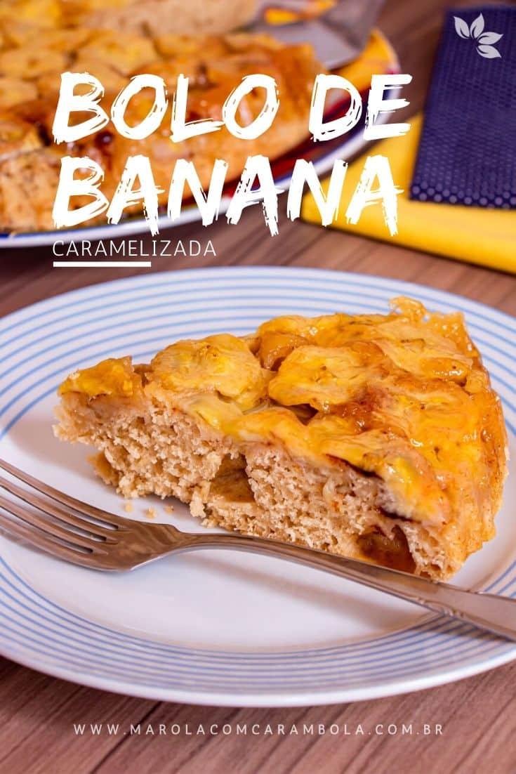 Como Fazer Bolo de Banana Caramelizada