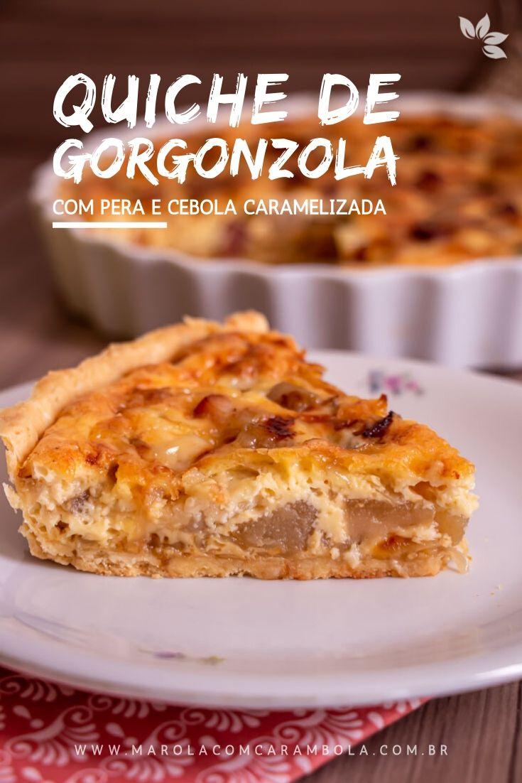 Receita de Quiche de Queijo Gorgonzola com Pera, cebolas caramelizadas e bacon