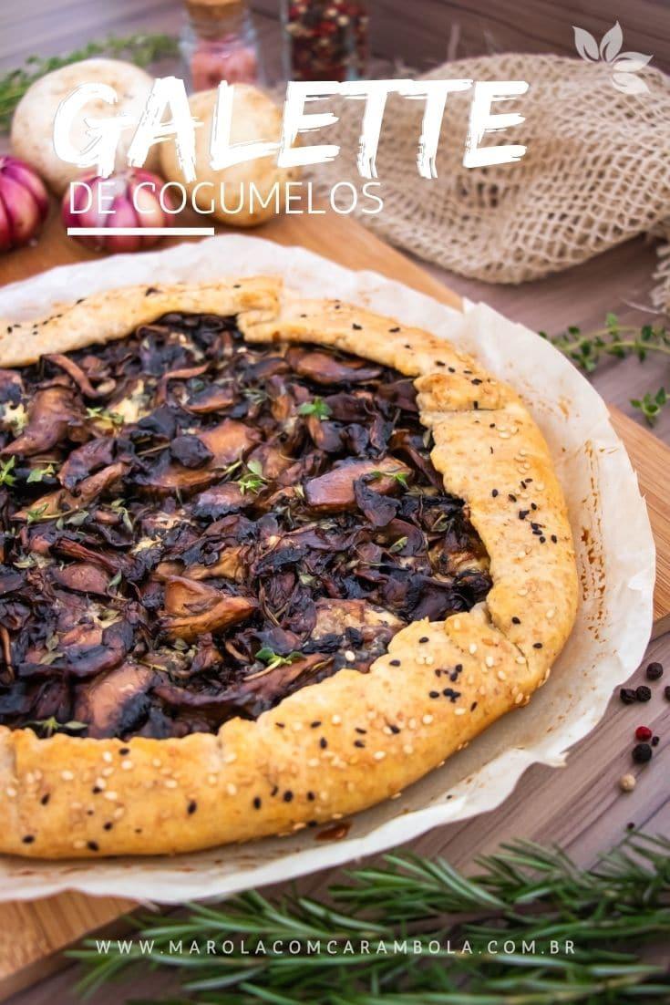 Receita de galette de cogumelos - Torta Rústica de Cogumelos